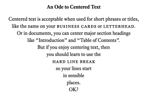 A poem showing off when centred text can be used. The irony is that the poem is written centre-aligned despite the advice.